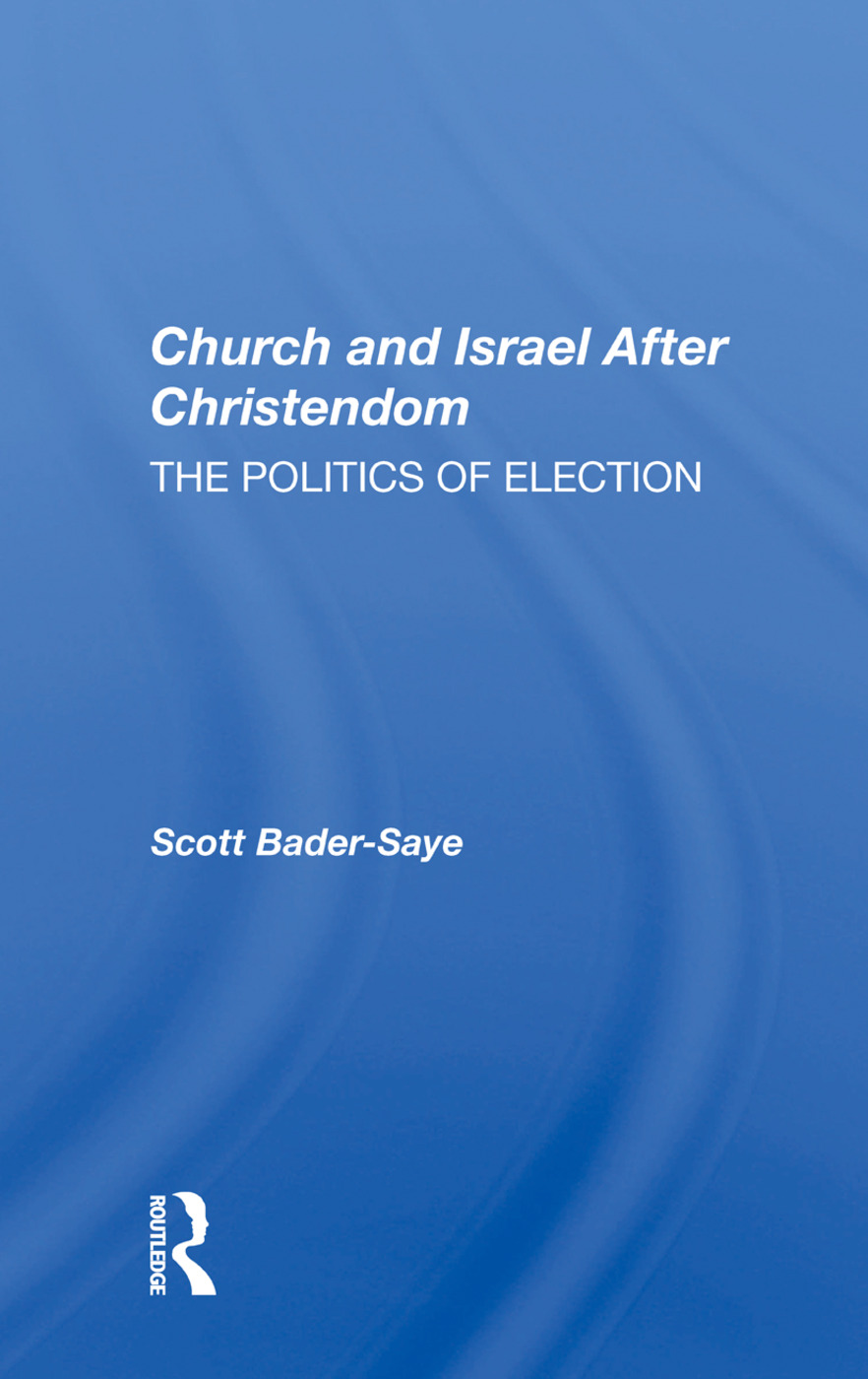 Church And Israel After Christendom: The Politics Of Election book cover