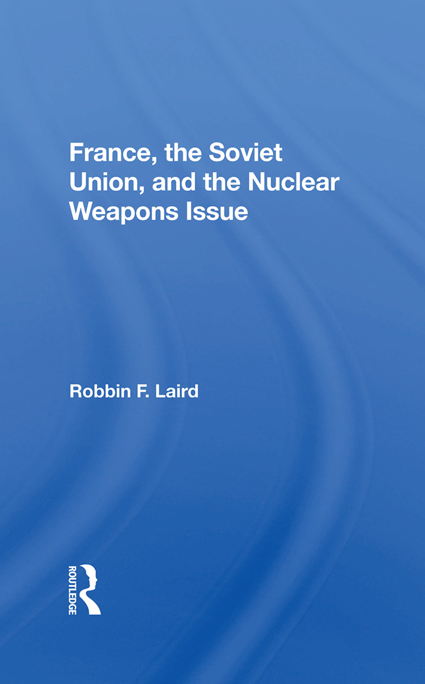 France, The Soviet Union, And The Nuclear Weapons Issue book cover