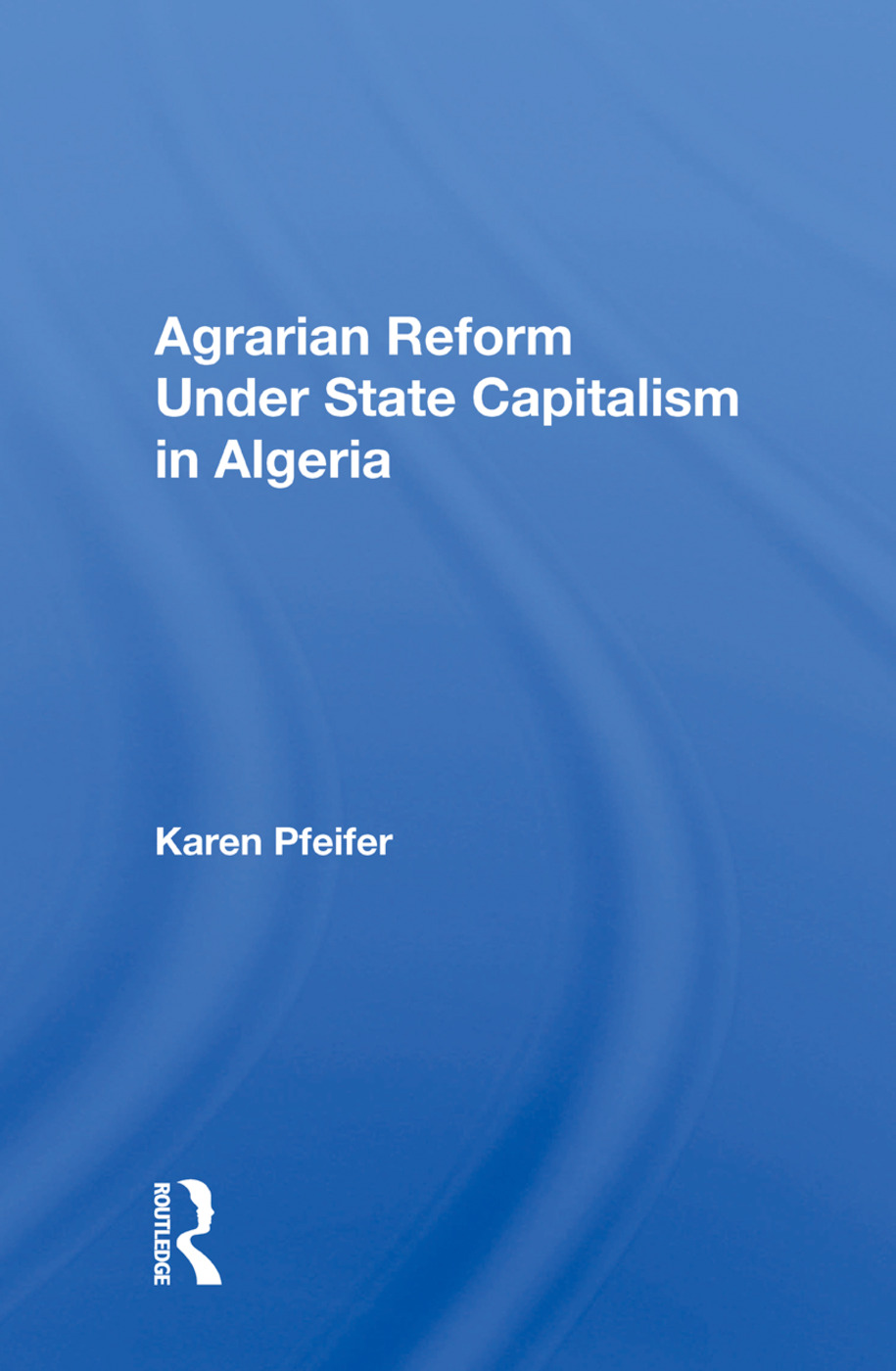 Agrarian Reform Under State Capitalism In Algeria: 1st Edition (e-Book) book cover