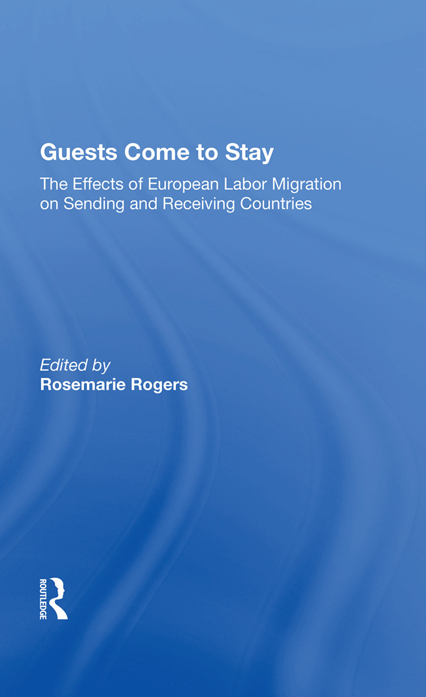 Guests Come To Stay: The Effects Of European Labor Migration On Sending And Receiving Countries, 1st Edition (Paperback) book cover