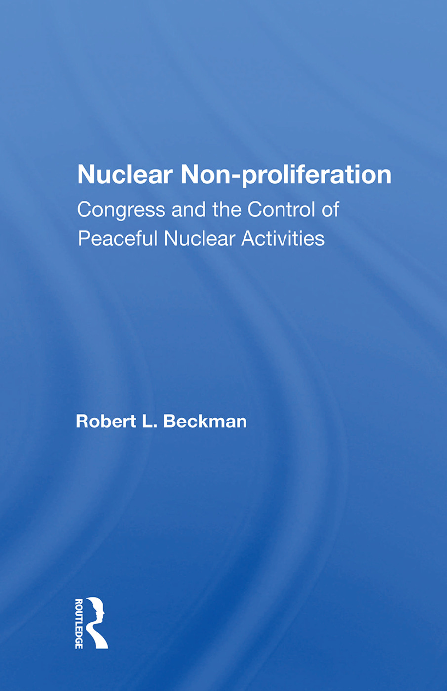 Nuclear Non-proliferation: Congress And The Control Of Peaceful Nuclear Activities book cover