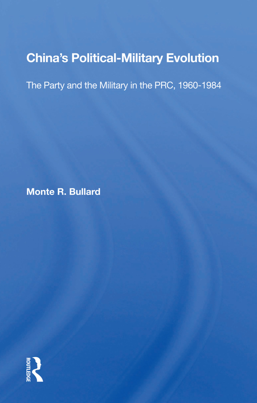 China's Political/military Evolution: The Party And The Military In The Prc, 1960-1984, 1st Edition (Paperback) book cover
