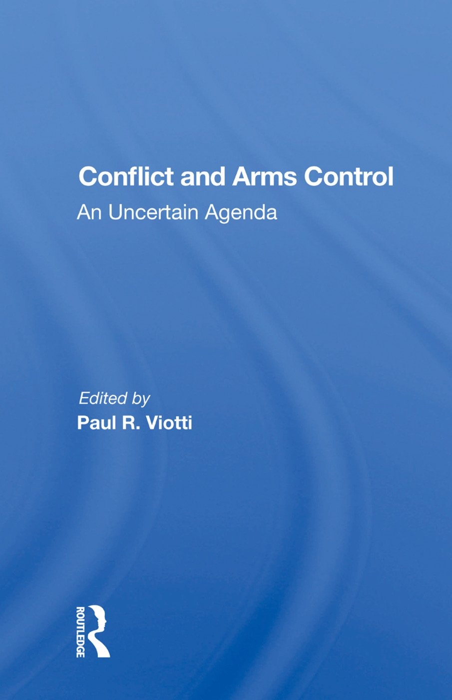 Conflict And Arms Control: An Uncertain Agenda, 1st Edition (Paperback) book cover