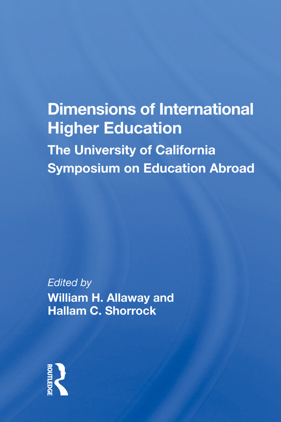 Dimensions Of International Higher Education: The University Of California Symposium On Education Abroad, 1st Edition (Paperback) book cover