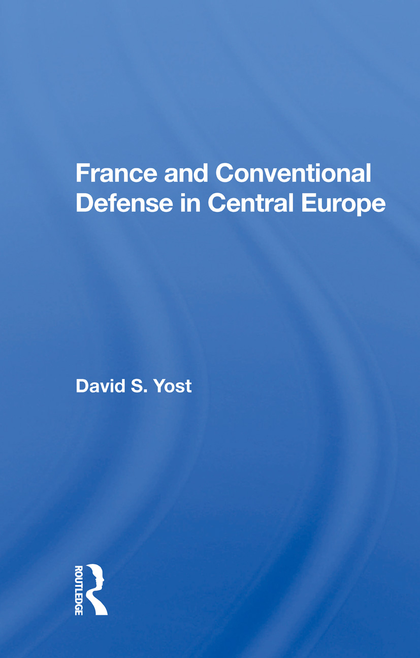 France And Conventional Defense In Central Europe: 1st Edition (e-Book) book cover
