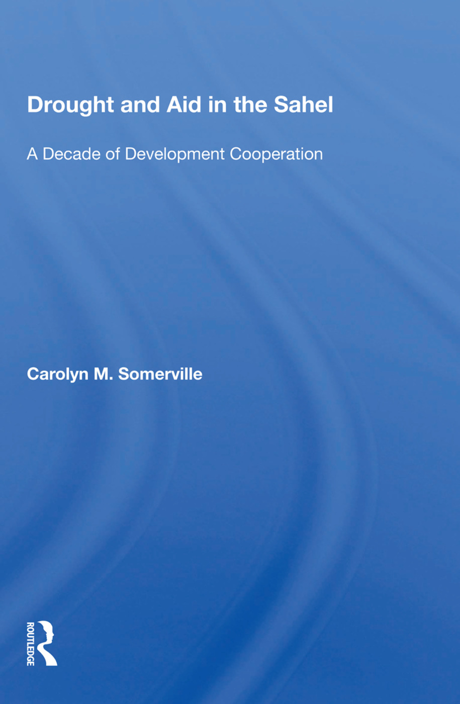 Drought And Aid In The Sahel: A Decade Of Development Cooperation book cover