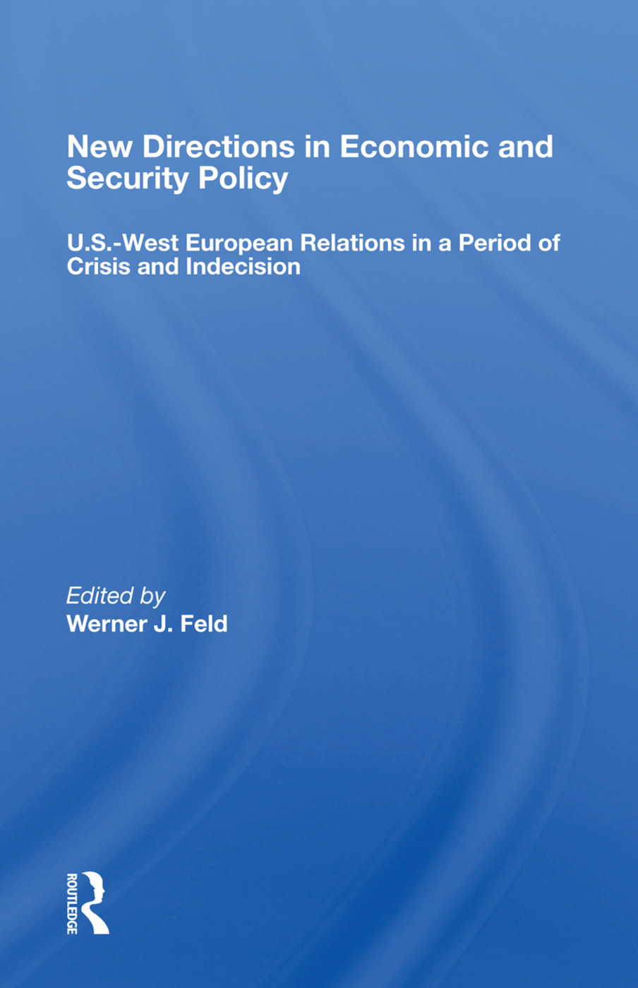 New Directions in Economic and Security Policy