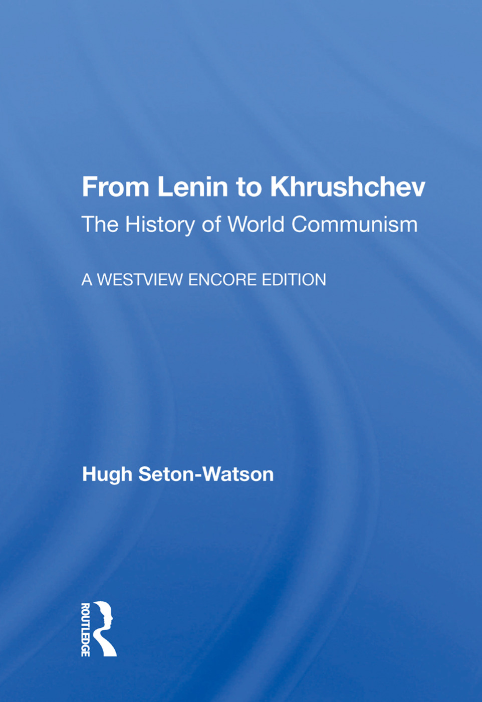 From Lenin To Khrushchev: The History Of World Communism, 1st Edition (Paperback) book cover