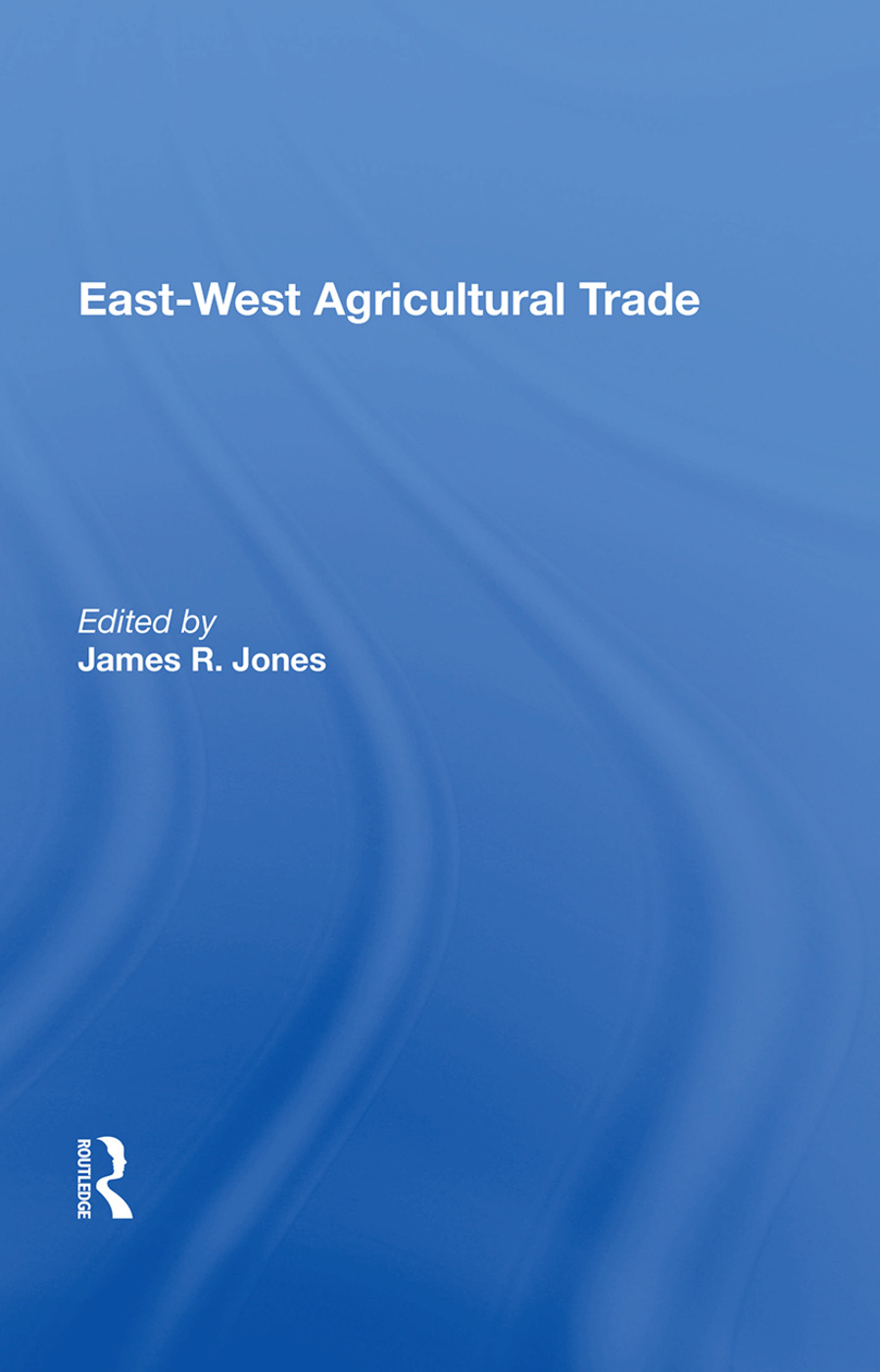 East-west Agricultural Trade: 1st Edition (Hardback) book cover