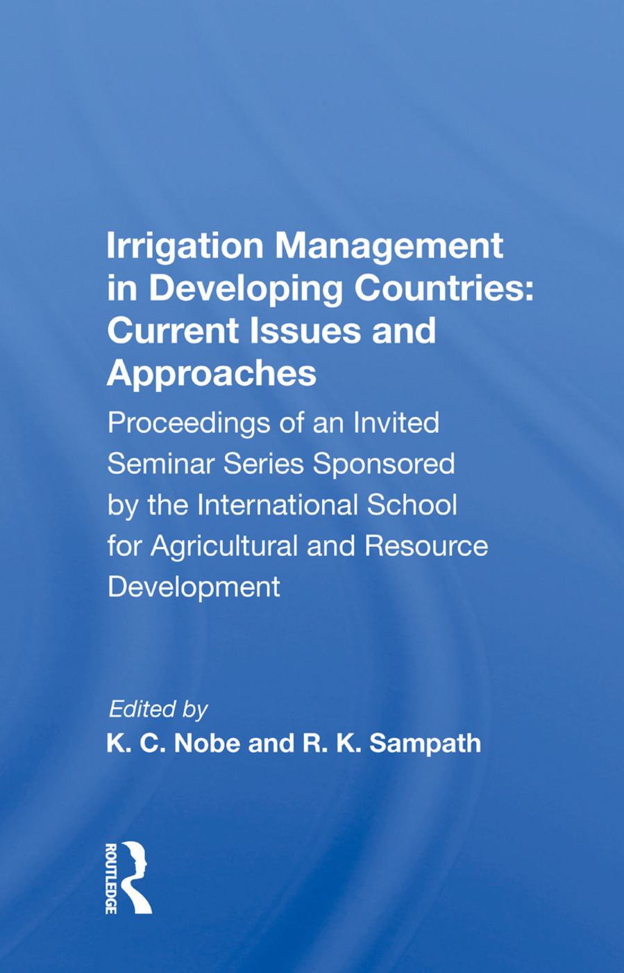 Irrigation Management In Developing Countries: Current Issues And Approaches, 1st Edition (Paperback) book cover