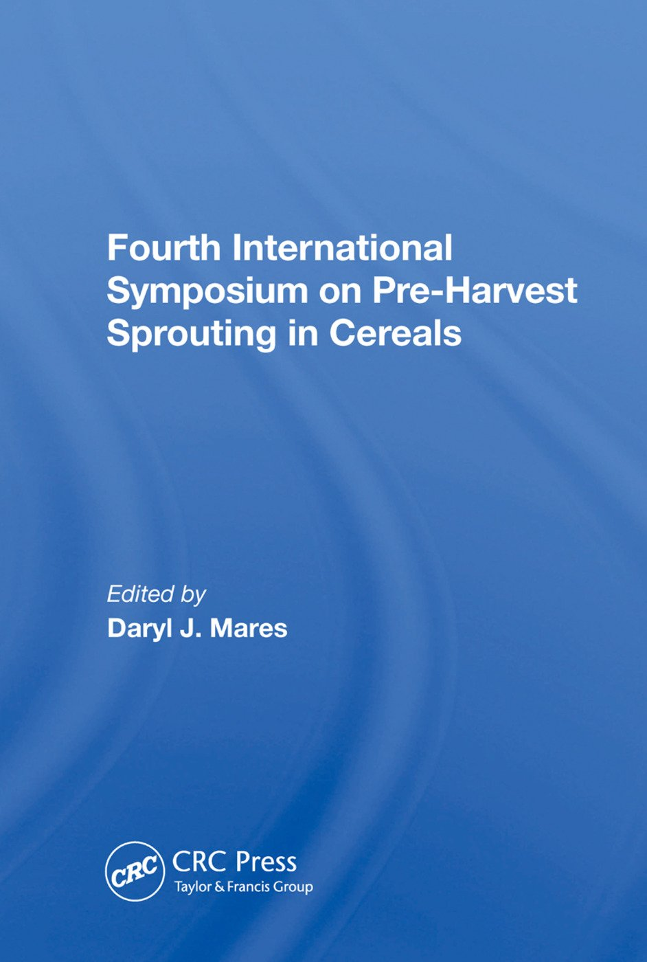 Fourth International Symposium On Pre-harvest Sprouting In Cereals: 1st Edition (Hardback) book cover
