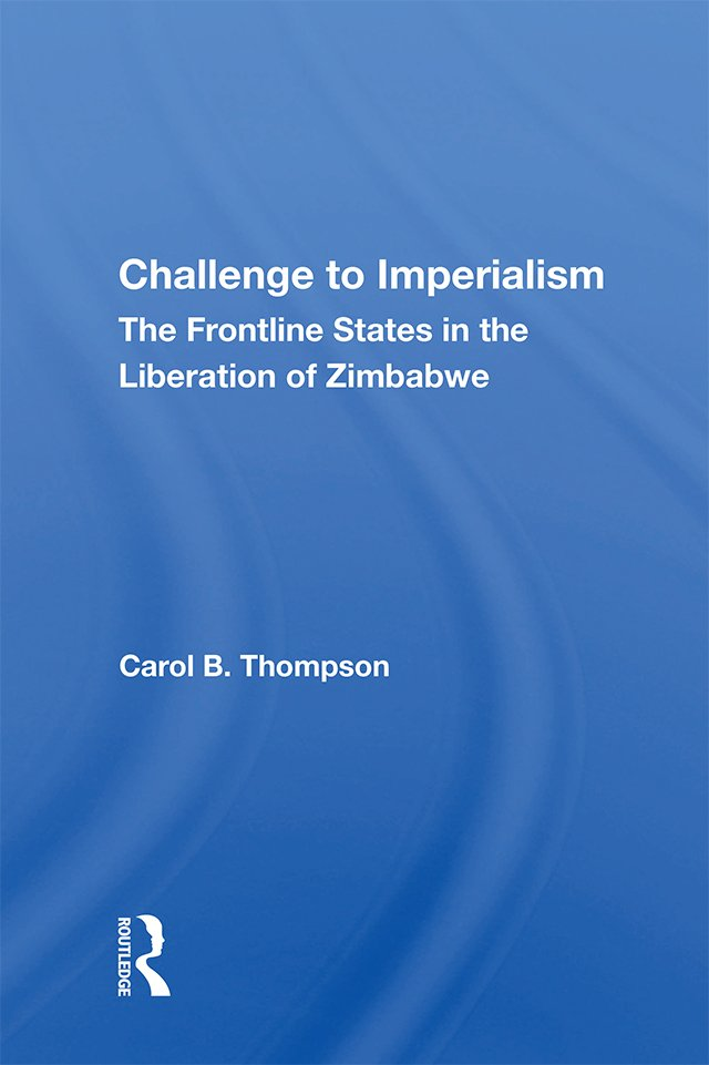 Challenge to Imperialism: The Frontline States in the Liberation of Zimbabwe, 1st Edition (Hardback) book cover