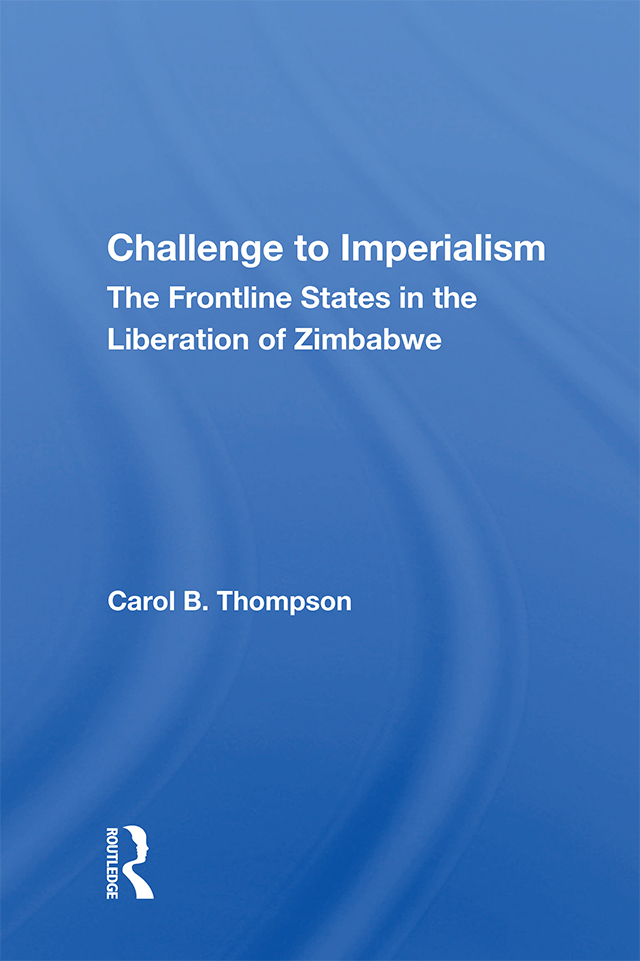 Challenge To Imperialism: The Frontline States In The Liberation Of Zimbabwe, 1st Edition (Paperback) book cover