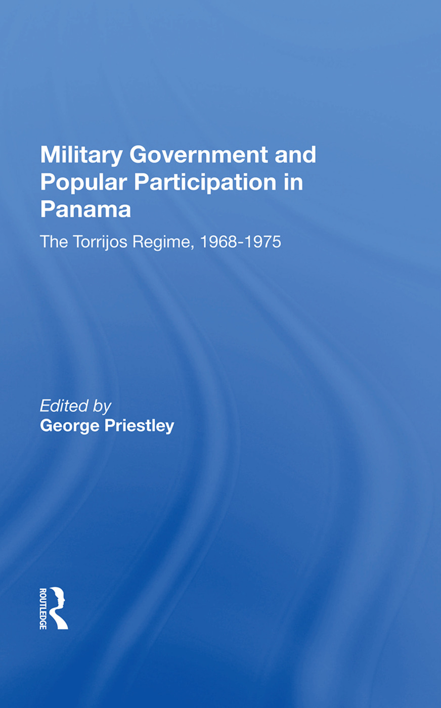 Military Government And Popular Participation In Panama: The Torrijos Regime, 1968-1975 book cover