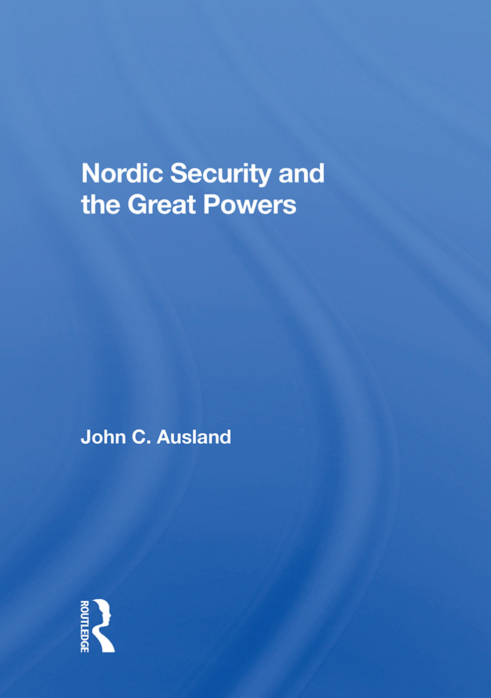 Nordic Security And The Great Powers: 1st Edition (Paperback) book cover