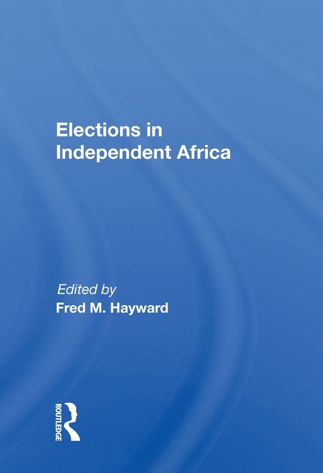 Elections In Independent Africa: 1st Edition (Paperback) book cover