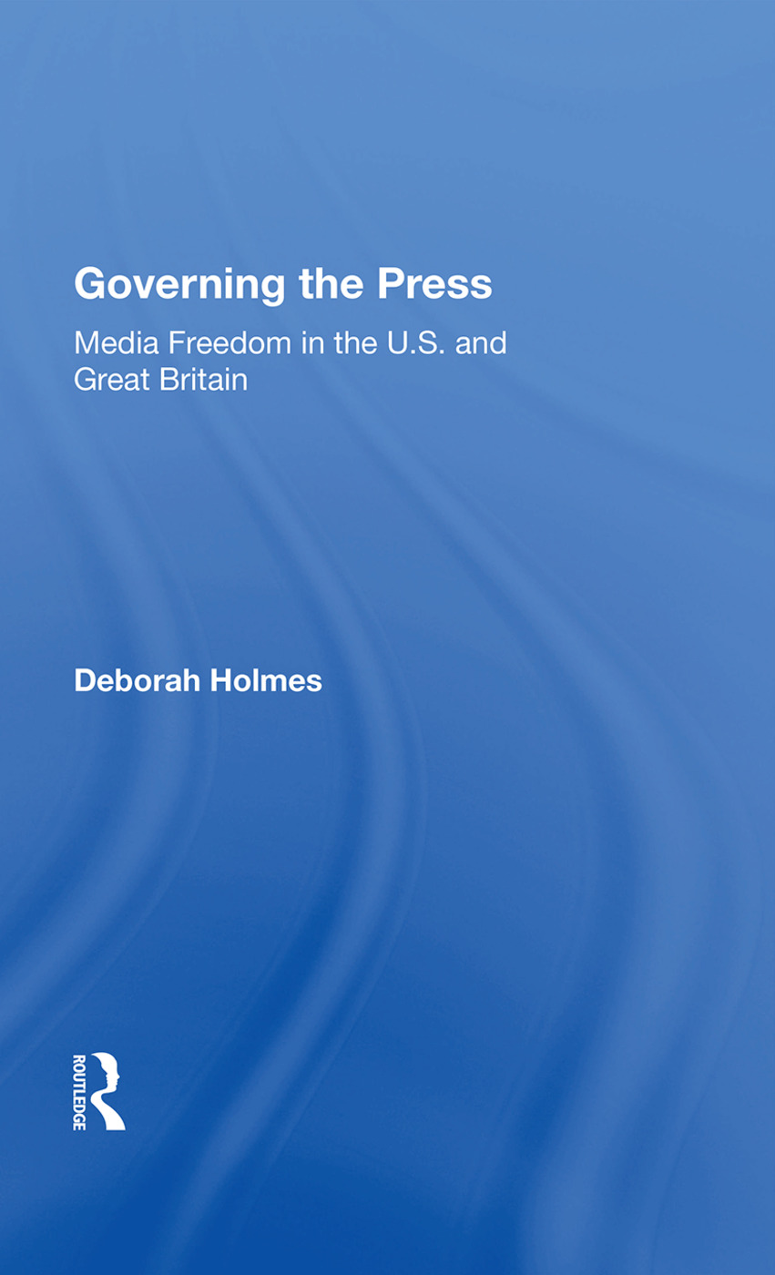 Governing The Press: Media Freedom In The U.s. And Great Britain, 1st Edition (Hardback) book cover