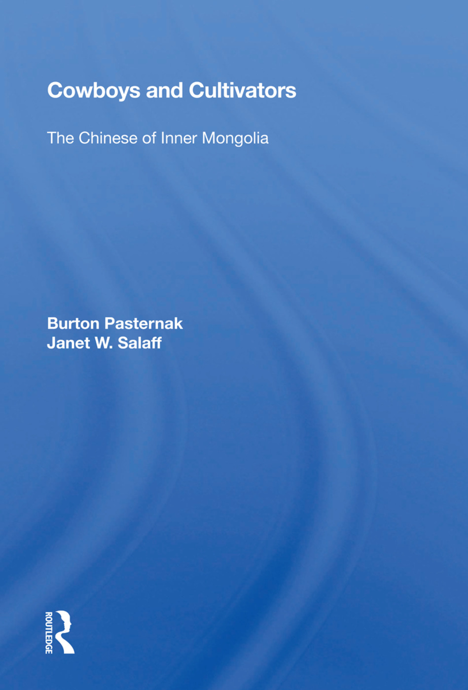 Cowboys And Cultivators: The Chinese Of Inner Mongolia, 1st Edition (Paperback) book cover