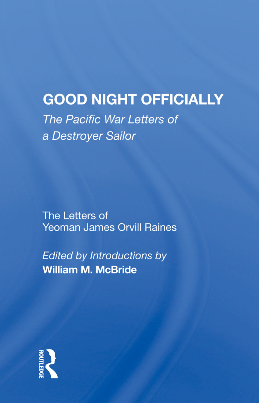 Good Night Officially: The Pacific War Letters of a Destroyer Sailor, 1st Edition (Hardback) book cover