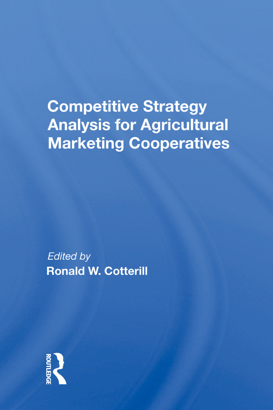 Competitive Strategy Analysis For Agricultural Marketing Cooperatives: 1st Edition (Paperback) book cover