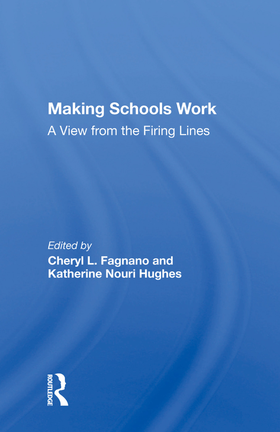 Making Schools Work: A View From The Firing Lines book cover
