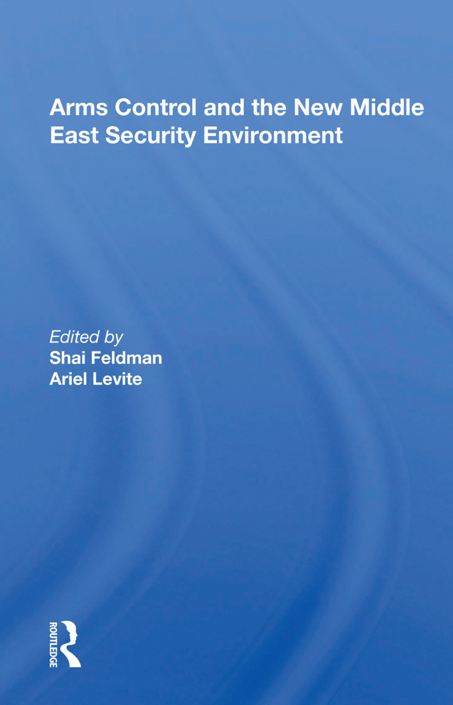 Arms Control And The New Middle East Security Environment: 1st Edition (e-Book) book cover