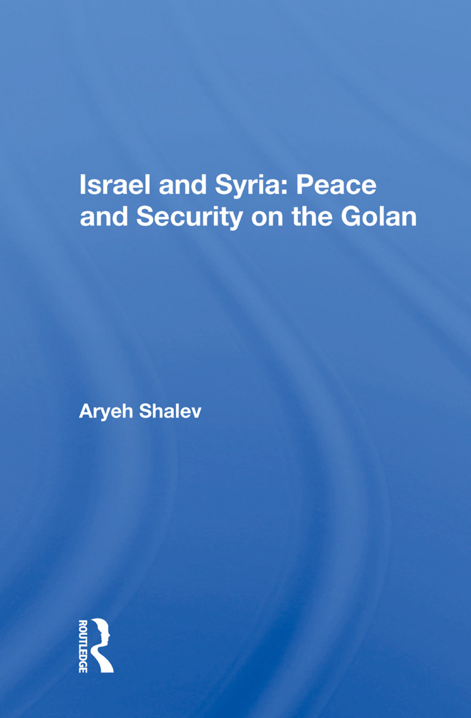 Israel And Syria: Peace And Security On The Golan, 1st Edition (Paperback) book cover