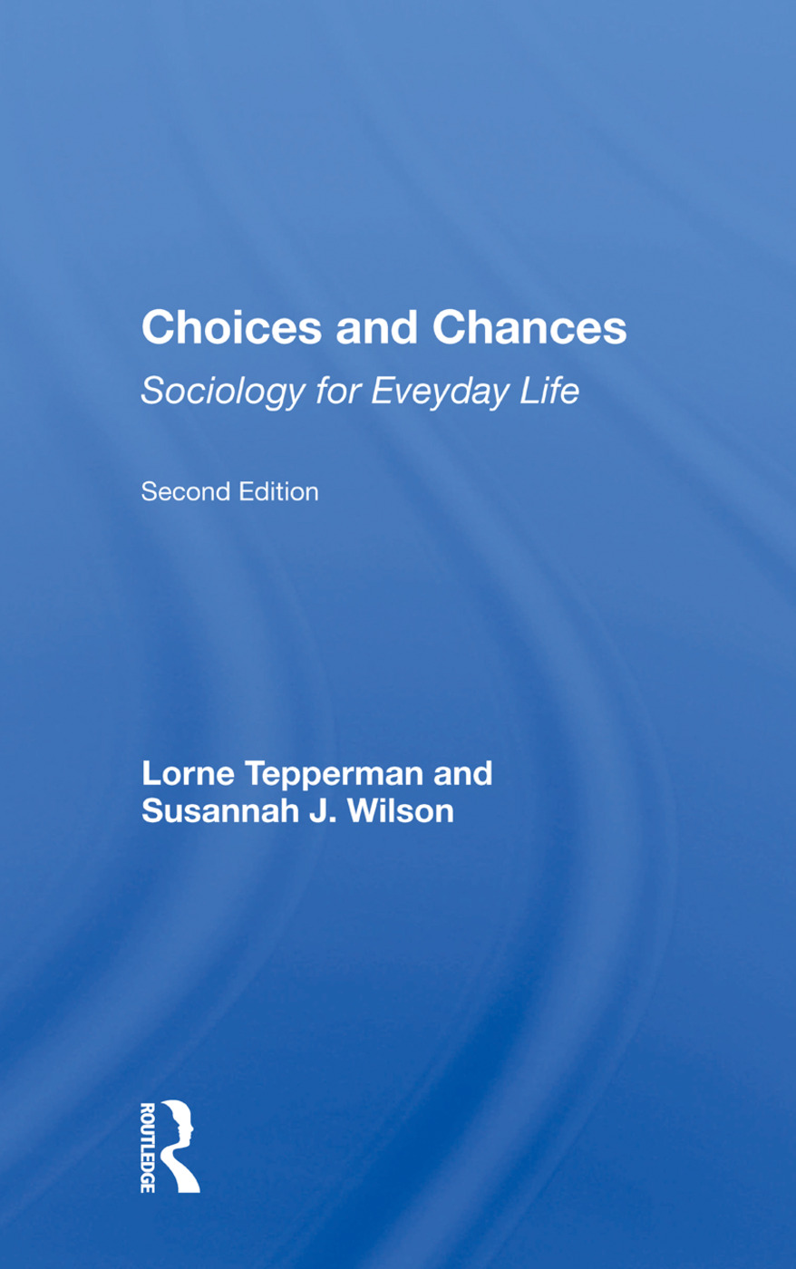 Choices And Chances: Sociology For Everyday Life, Second Edition, 2nd Edition (Paperback) book cover