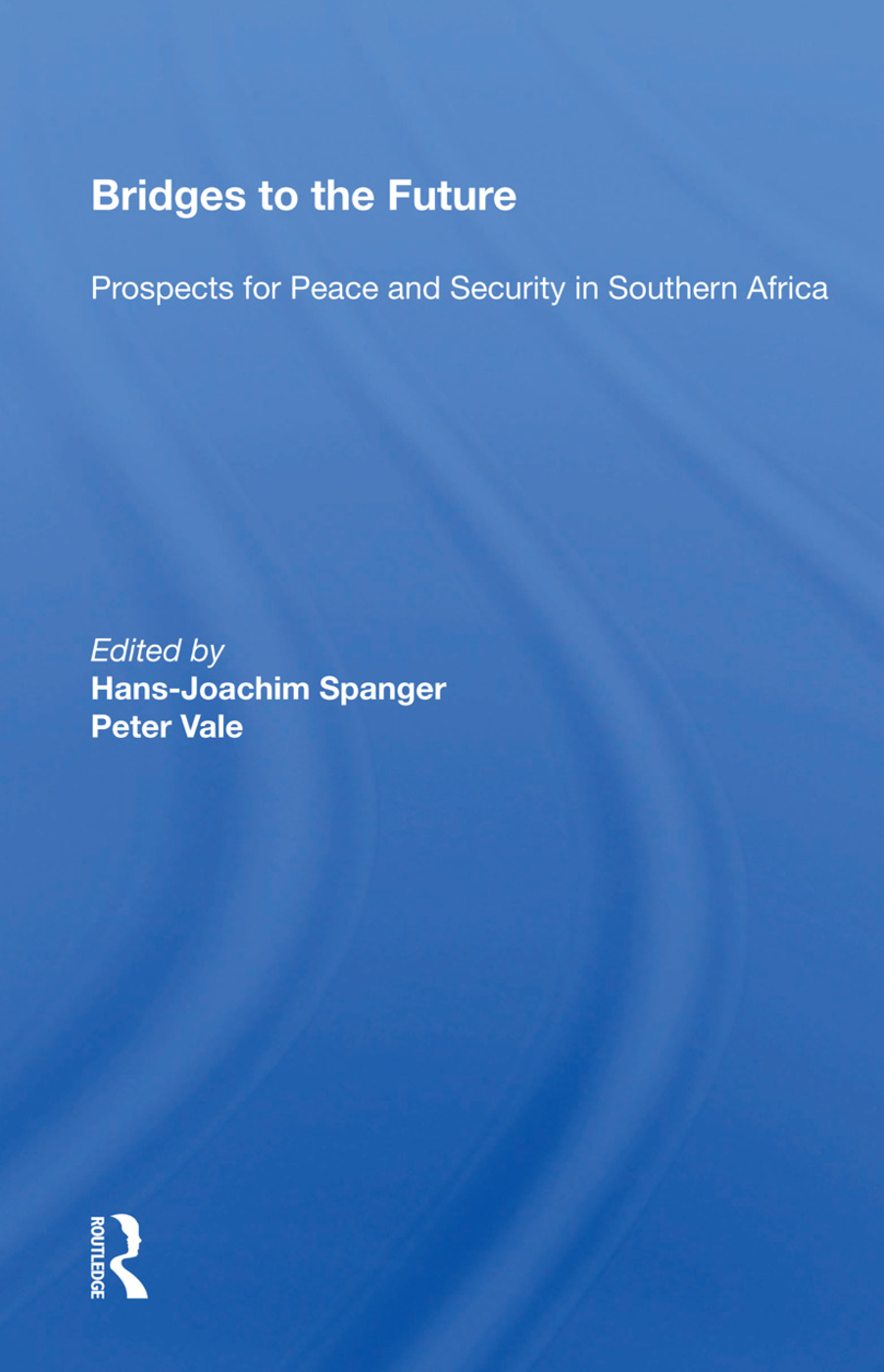 Bridges to the Future: Prospects for Peace and Security in Southern Africa, 1st Edition (Hardback) book cover