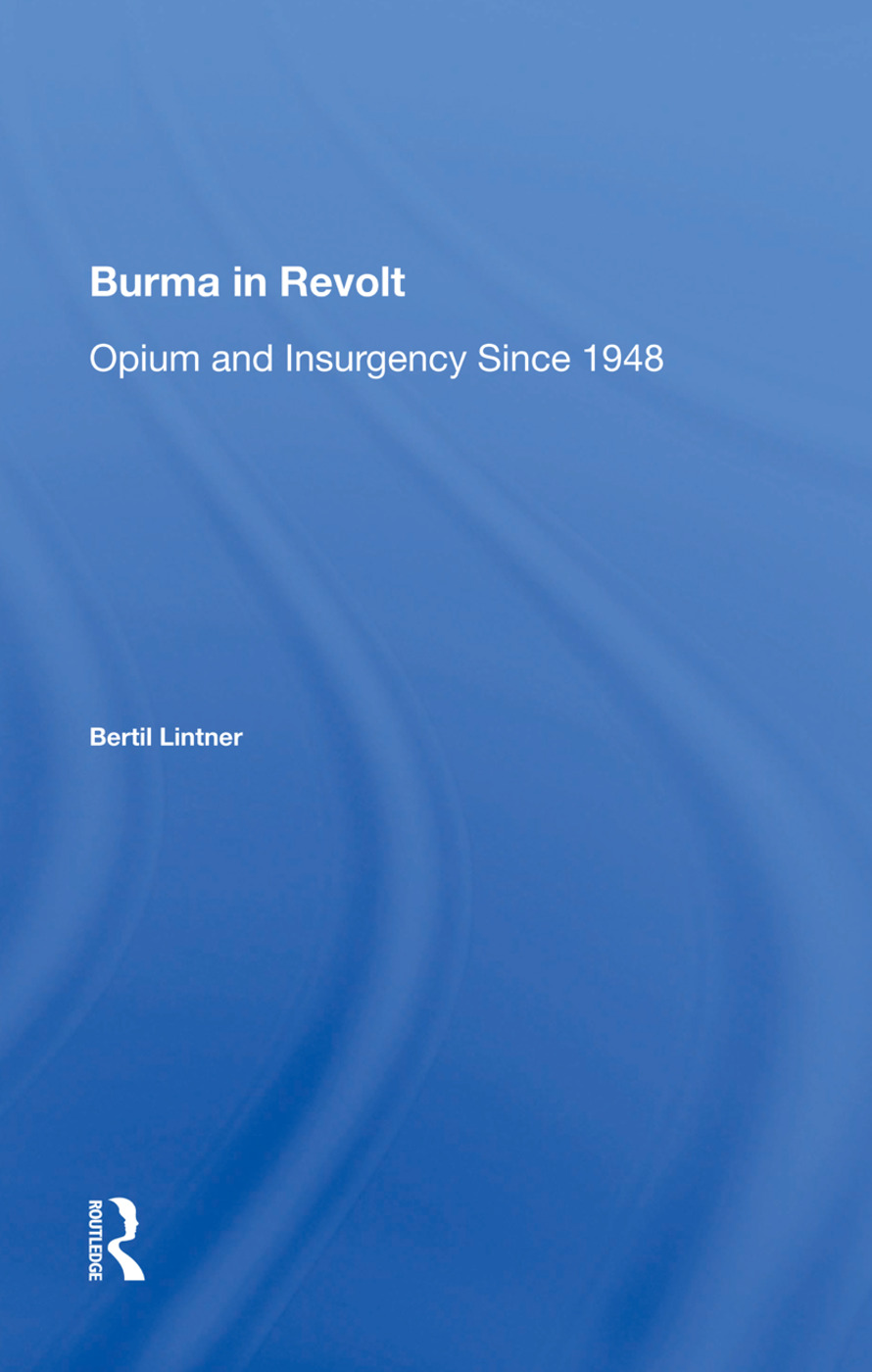 Burma In Revolt: Opium And Insurgency Since 1948, 1st Edition (Paperback) book cover