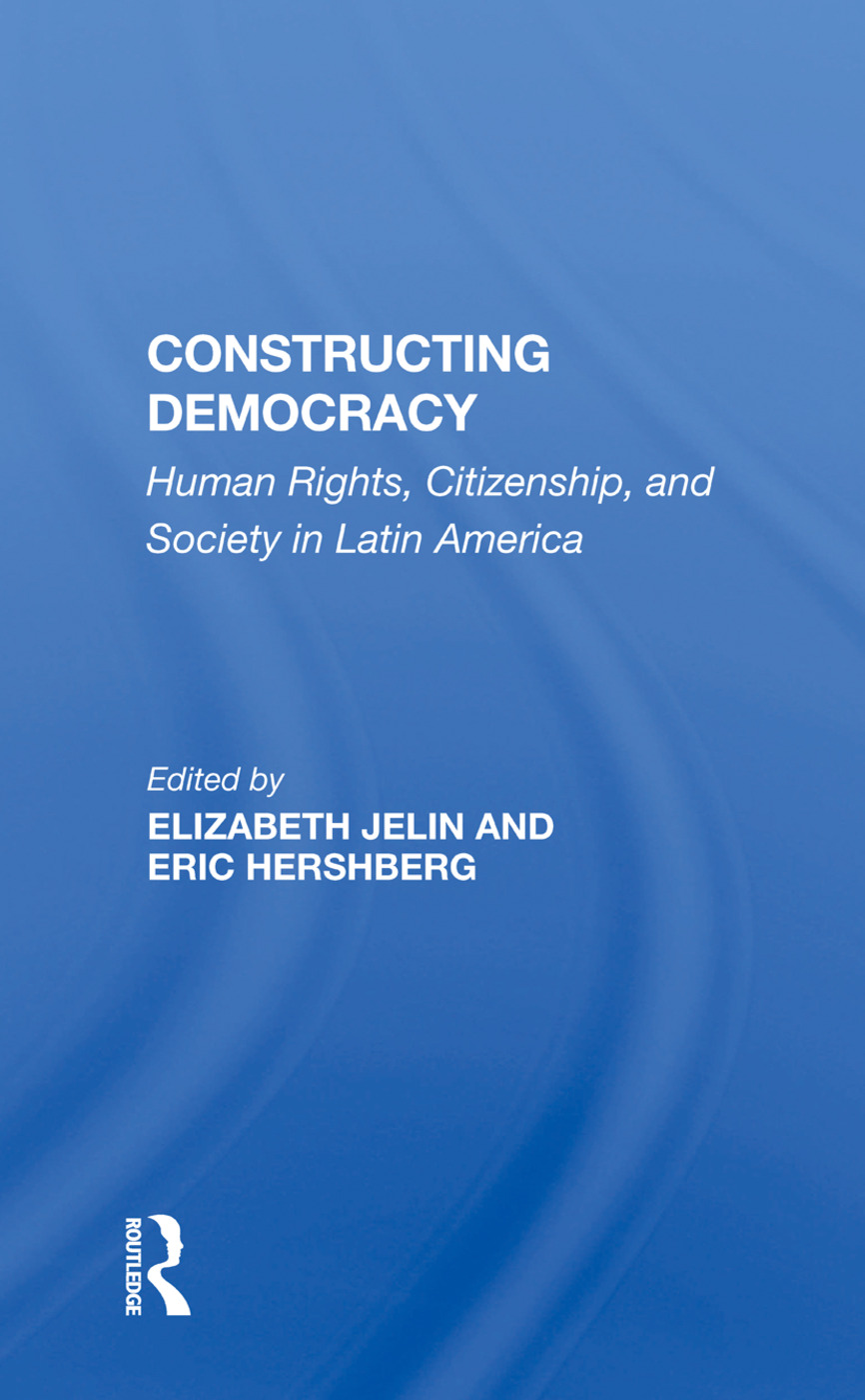 Constructing Democracy: Human Rights, Citizenship, And Society In Latin America, 1st Edition (Hardback) book cover