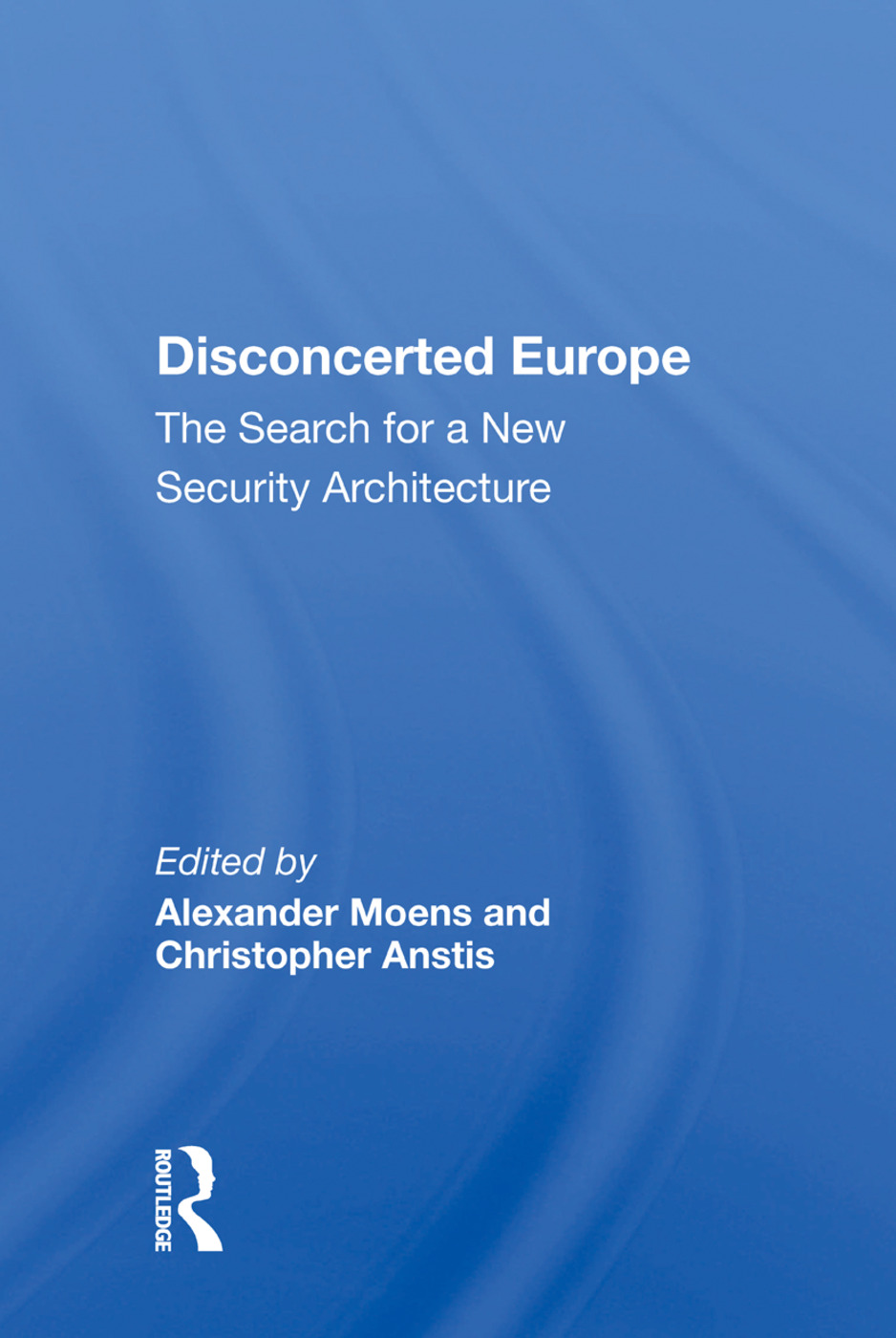 Disconcerted Europe: The Search For A Security Architecture, 1st Edition (Paperback) book cover