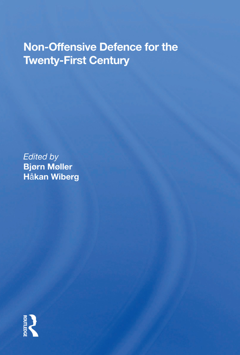 Non-offensive Defence For The Twenty-first Century: 1st Edition (Paperback) book cover