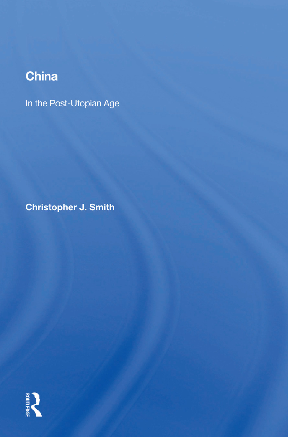China In The Post-utopian Age: 1st Edition (Paperback) book cover