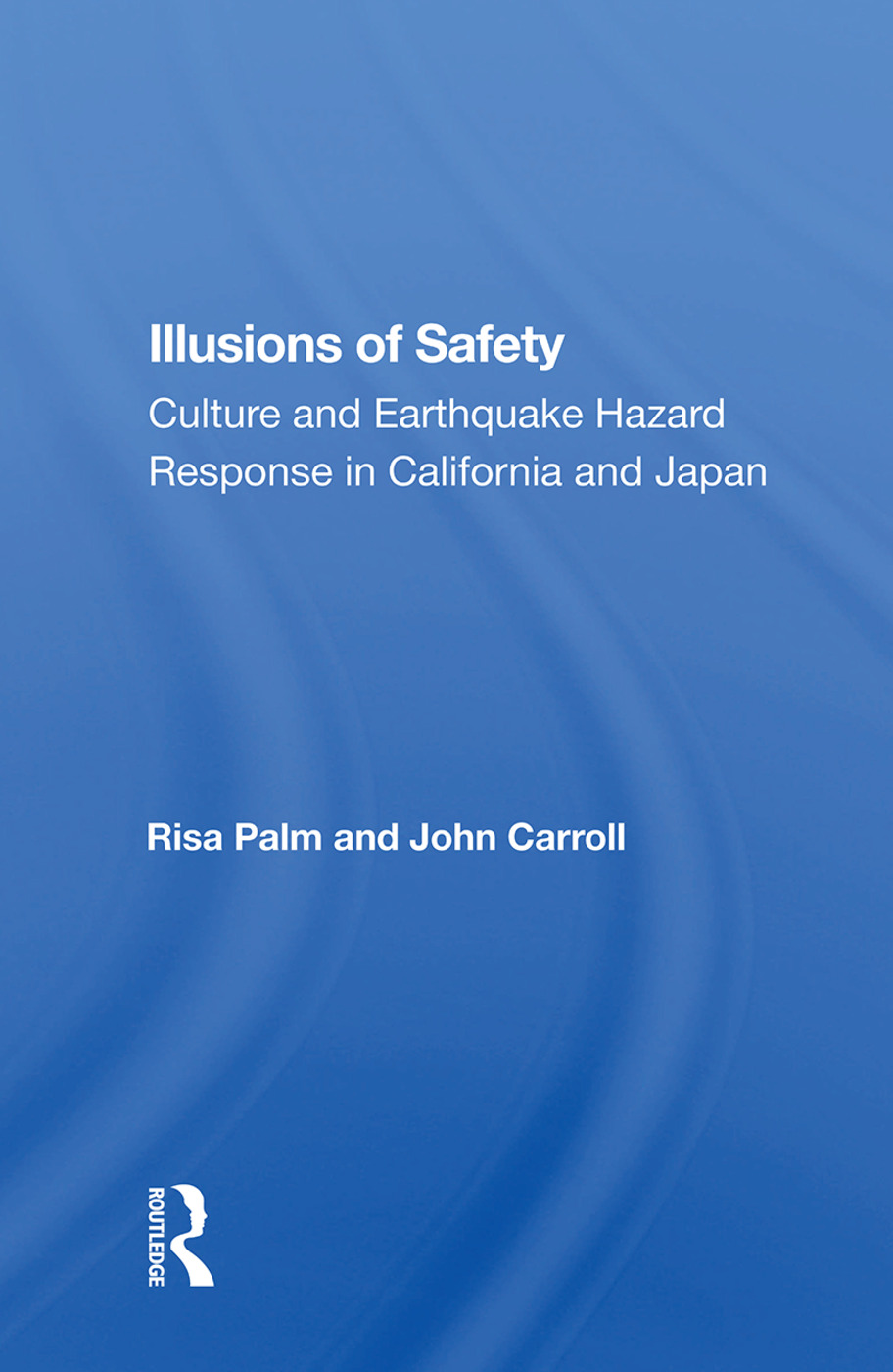 Illusions of Safety: Culture and Earthquake Hazard Response in California and Japan book cover