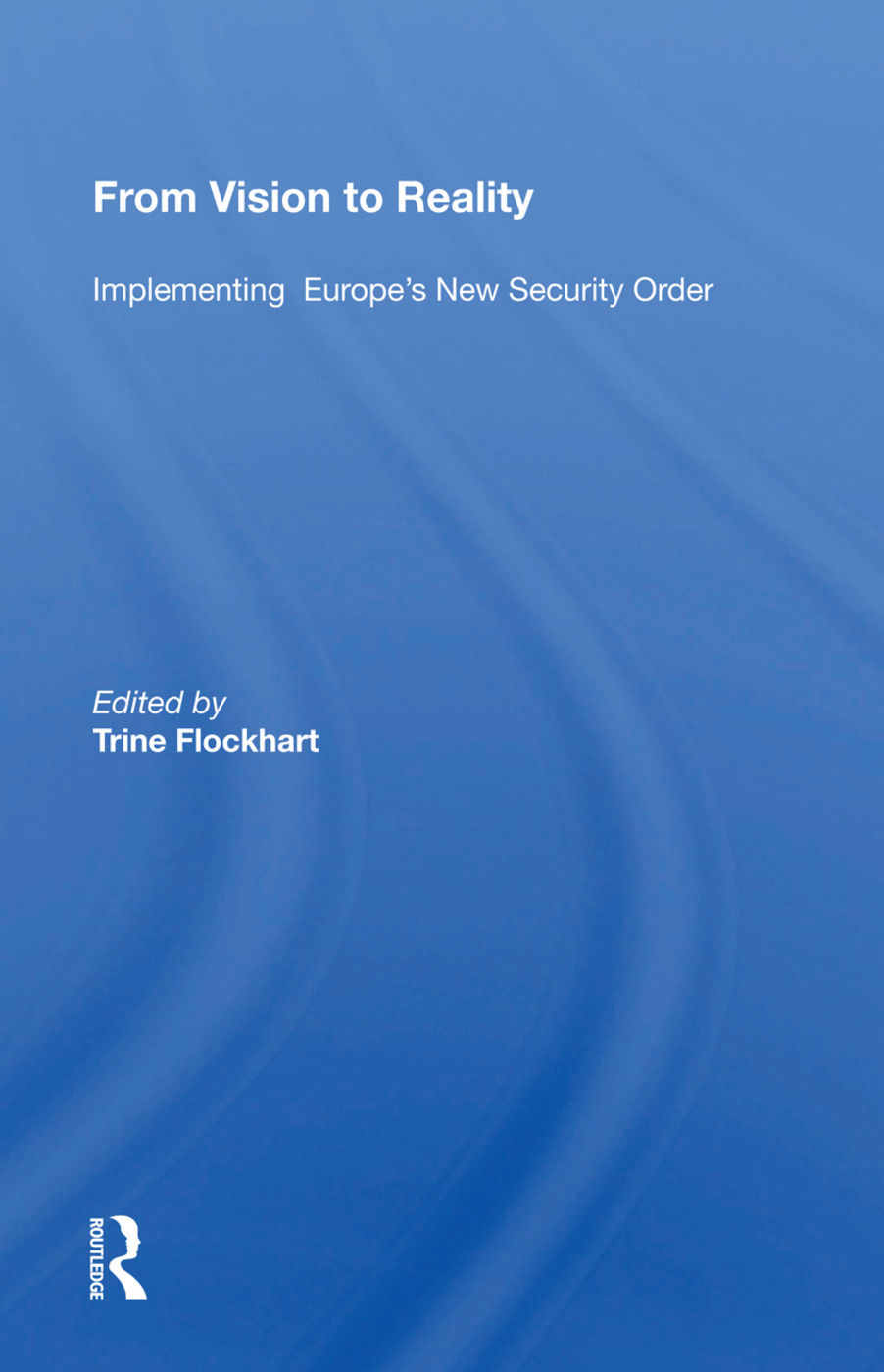From Vision To Reality: Implementing Europe's New Security Order book cover