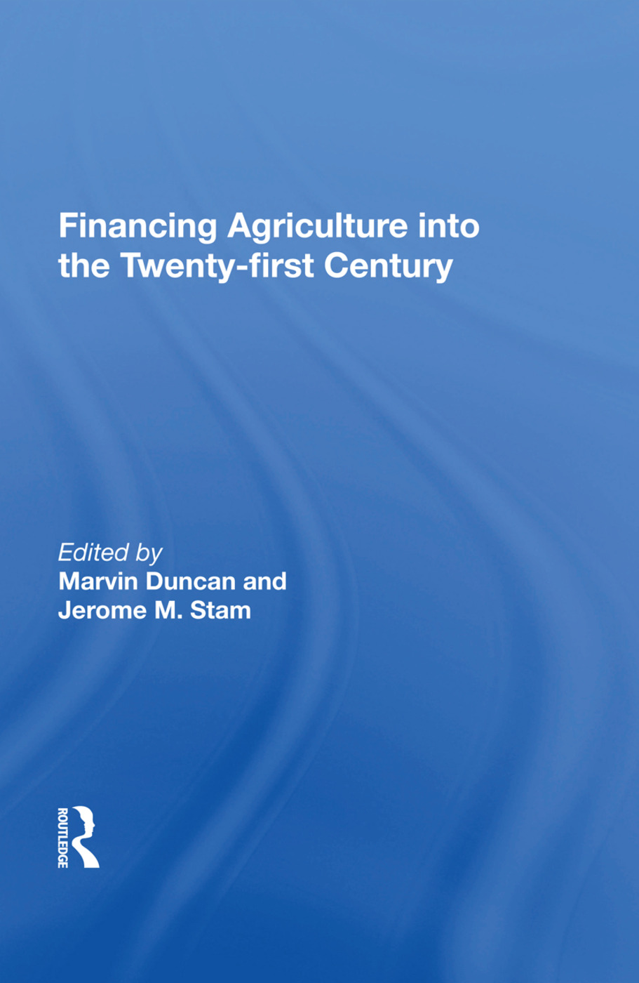 Financing Agriculture Into The Twenty-first Century: 1st Edition (Paperback) book cover