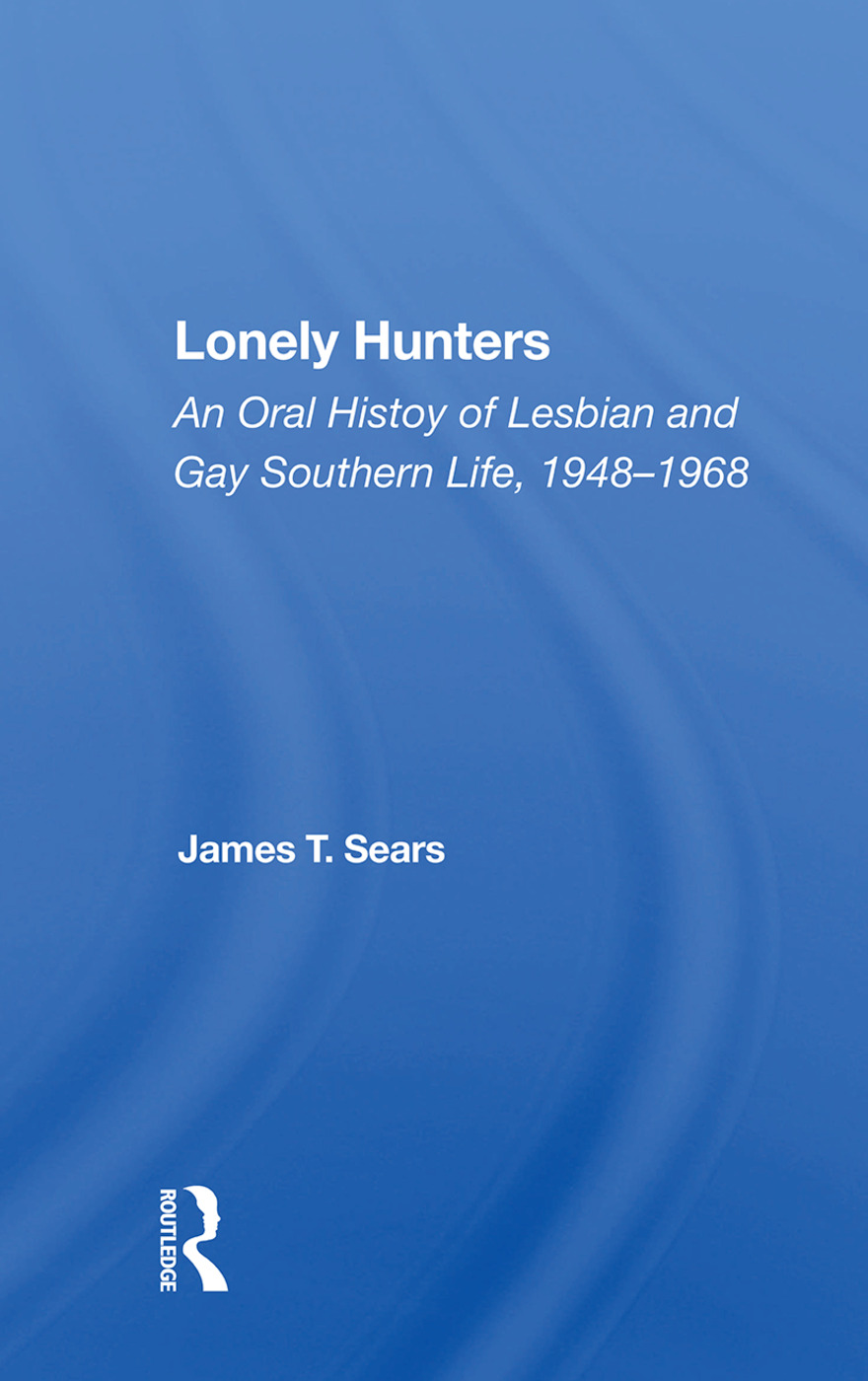 Lonely Hunters: An Oral History Of Lesbian And Gay Southern Life, 1948-1968, 1st Edition (Hardback) book cover