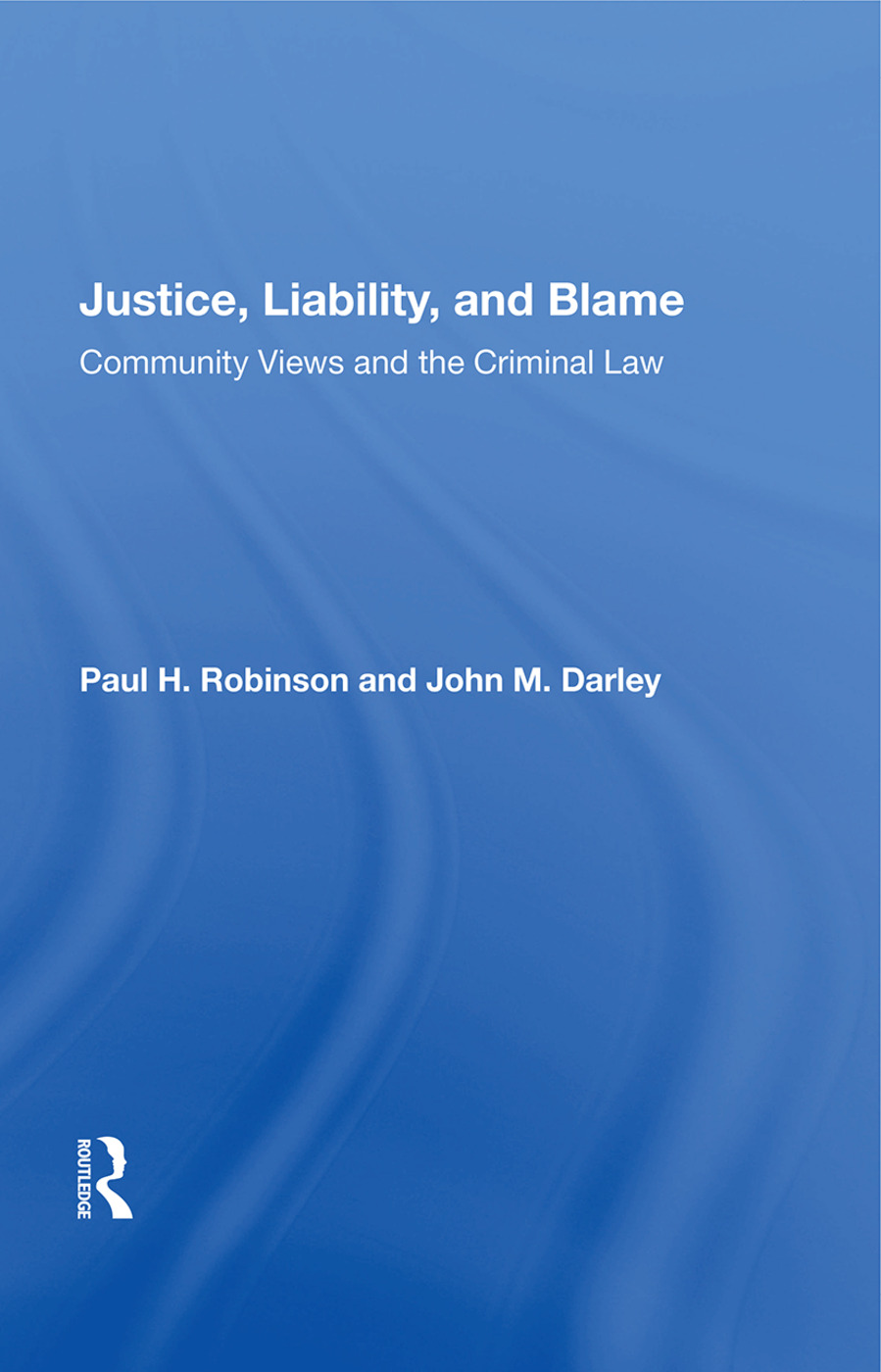 Justice, Liability, And Blame: Community Views And The Criminal Law, 1st Edition (Paperback) book cover