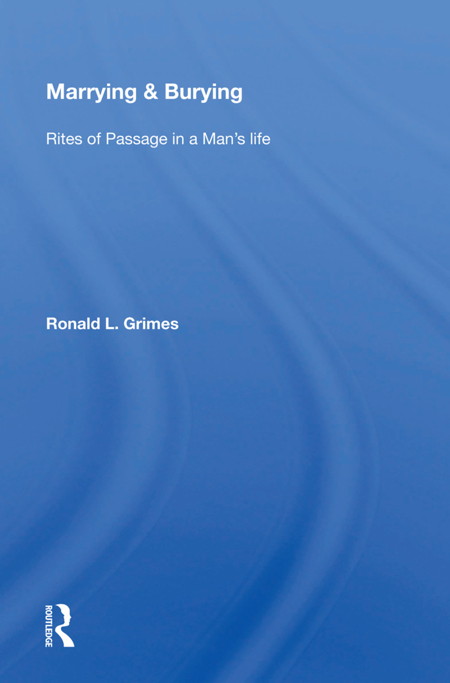 Marrying & Burying: Rites Of Passage In A Man's Life, 1st Edition (Paperback) book cover