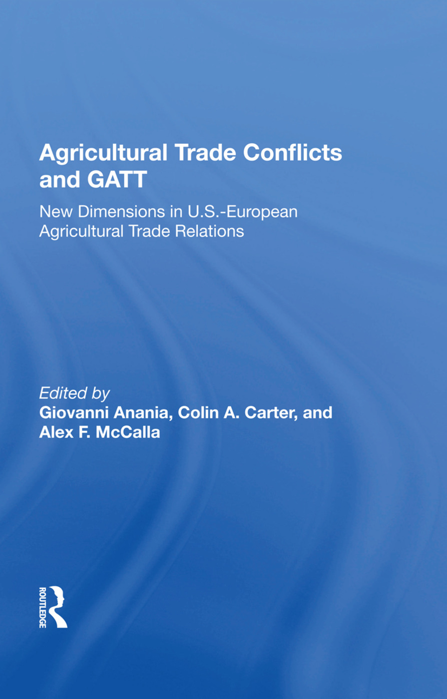Agricultural Trade Conflicts And Gatt: New Dimensions In U.s.-european Agricultural Trade Relations book cover