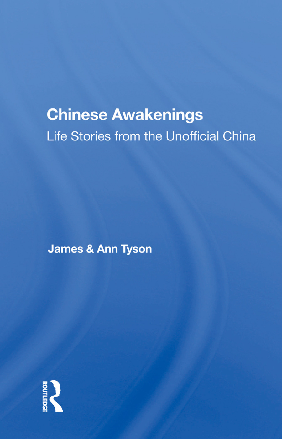 Chinese Awakenings: Life Stories From The Unofficial China book cover