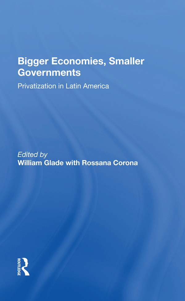Bigger Economies, Smaller Governments: The Role Of Privatization In Latin America, 1st Edition (Hardback) book cover