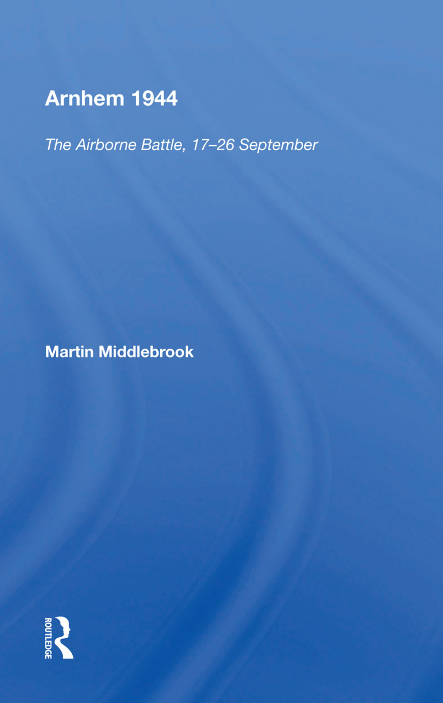 Arnhem 1944: The Airborne Battle, 1st Edition (Paperback) book cover