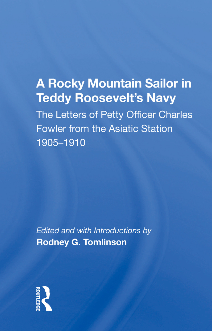 A Rocky Mountain Sailor In Teddy Roosevelt's Navy: 1st Edition (Paperback) book cover
