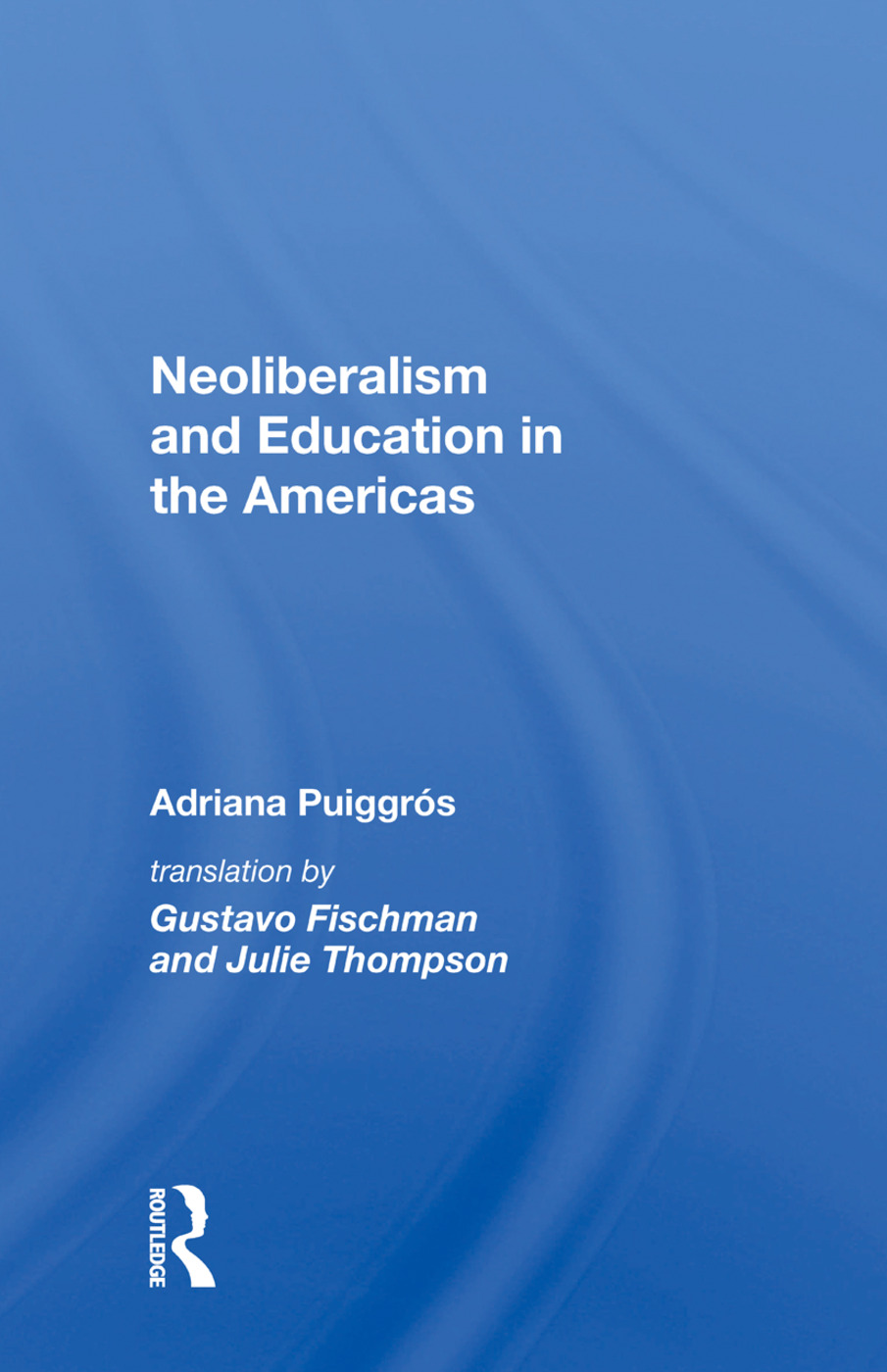 Neoliberalism And Education In The Americas: 1st Edition (Paperback) book cover