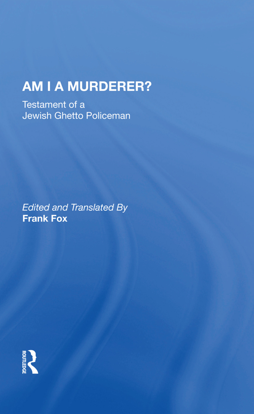 Am I A Murderer?: Testament Of A Jewish Ghetto Policeman, 1st Edition (Paperback) book cover