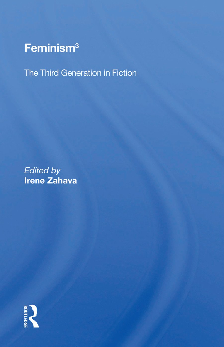 Feminism 3: The Third Generation In Fiction book cover