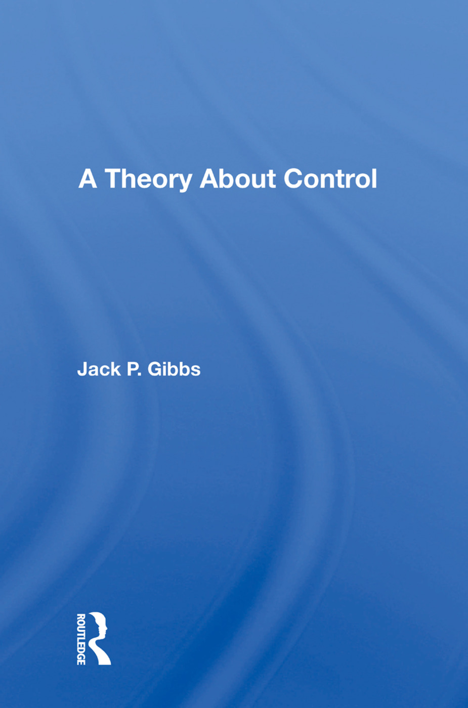 A Theory About Control: 1st Edition (Paperback) book cover