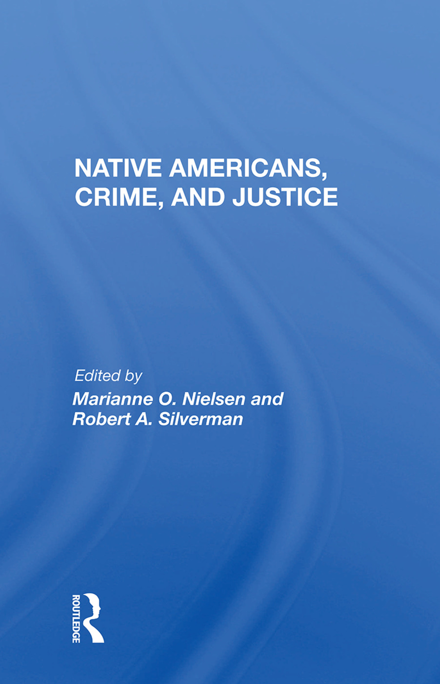 Native Americans, Crime, And Justice: 1st Edition (Paperback) book cover